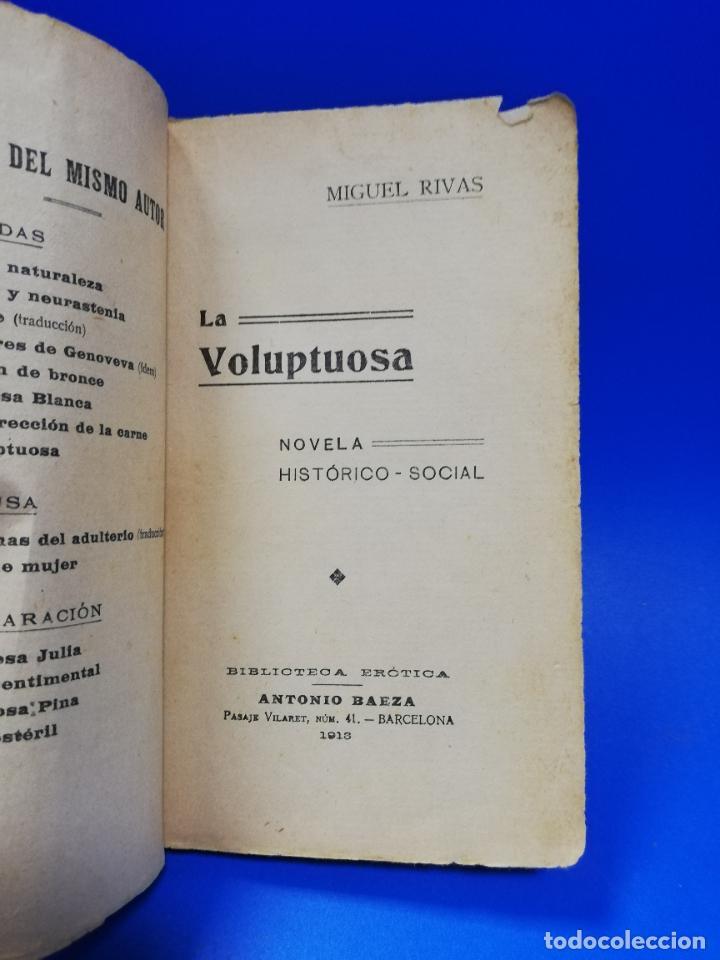 Libros antiguos: LA VOLUPTUOSA. MIGUEL RIVAS. BIBLIOTECA EROTICA. ANTONIO BAEZA. 1913. PAGS. 205. - Foto 3 - 284702658