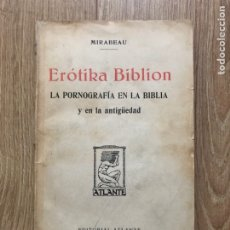 Libros antiguos: EROTIKA BIBLION LA PORNOGRAFÍA EN LA BIBLIA MIRABEAU. Lote 286163083