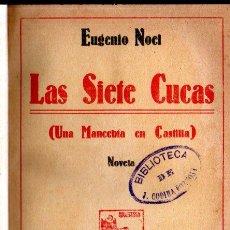 Libros antiguos: EUGENIO NOEL :LAS SIETE CUCAS -UNA MANCEBÍA EN CASTILLA (RENACIMIENTO, 1927). Lote 287915998