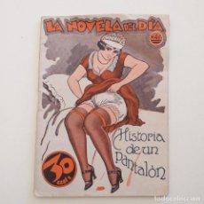 Libros antiguos: LA NOVELA DEL DIA. HISTORIA DE UN PANTALON NUM 40. EROTICA.. Lote 293438438