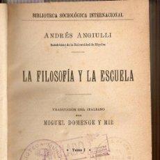 Libros antiguos: LA FILOSOFÍA Y LA ESCUELA. ANDRÉS ANGIULLI. Lote 18448159