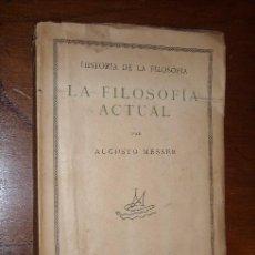 Libros antiguos: LA FILOSOFÍA ACTUAL POR AUGUSTO MESSER DE REVISTA DE OCCIDENTE EN MADRID 1930 3ª EDICIÓN. Lote 22767352