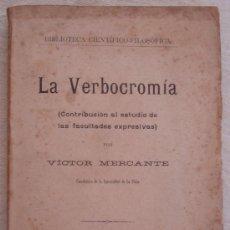 Libros antiguos: LA VERBOCROMIA - VICTOR MERCANTE - BIBLIOTECA CIENTIFICO-FILOSOFICA - AÑO 1910. Lote 18901178