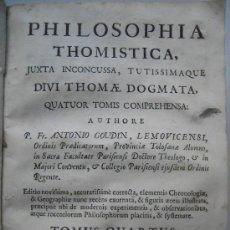 Libros antiguos: PHILOSOPHIA THOMISTICA (FILOSOFIA TOMISTA) 1769 /FR.ANTONIO GOUDIN.. Lote 26282452