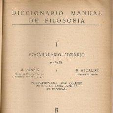 Libros antiguos: DICCIONARIO MANUAL DE FILOSOFIA I VOCABULARIO IDEARIO / ARNAIZ; ALCALDE. MADRID : VOLUNTAD, 1927.. Lote 21524220