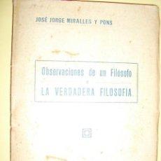 Libros antiguos: 1909 OBSERVACIONES DE UN FILOSOFO MIRALLES PONS MUY RARO. Lote 25473275