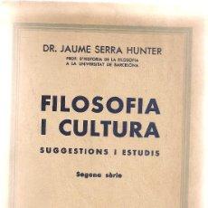 Libros antiguos: FILOSOFIA I CULTURA. 2ª SERIE / J. SERRA HUNTER. BCN : CATALONIA, 1932. 19X13CM. 214 .. Lote 25295061