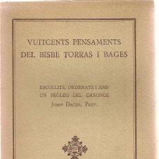 Libros antiguos: VUITCENTS PENSAMENTS DEL BISBE TORRAS I BAGES / ESCOLL. PER J. DACHS. BCN : FOMENT PIETAT, 1932. . Lote 25467553