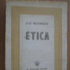 Libros antiguos: ÉTICA. VASCOCELOS, JOSÉ. M. AGUILAR EDITOR. 1932. Lote 19167275