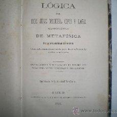 Libros antiguos: 1172- LÓGICA, E. AGUADO, MADRID, 1876, QUINTA EDICIÓN,JUAN MANUEL ORTI. Lote 20598823