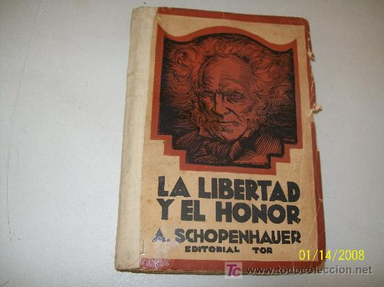 LA LIBERTAD Y EL HONOR- A. SCHOPENHAUER-EDITORIAL TOR-S/F. - BUENOS AIRES (Libros Antiguos, Raros y Curiosos - Pensamiento - Filosofía)
