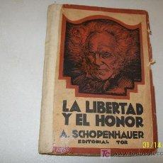 Libros antiguos: LA LIBERTAD Y EL HONOR- A. SCHOPENHAUER-EDITORIAL TOR-S/F. - BUENOS AIRES. Lote 20975978