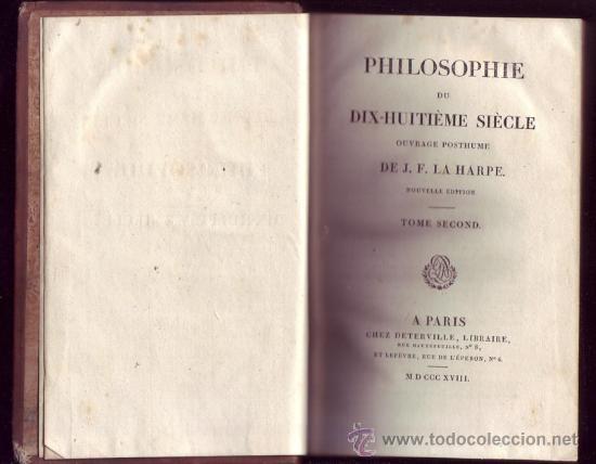 PHILOSOPHIE DU DIX-HUITIÈME SIÈCLE OUVRAGE POSTHUME (2 TOMOS). J. F. LA HARPE. (Libros Antiguos, Raros y Curiosos - Pensamiento - Filosofía)