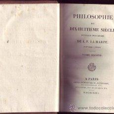 Libros antiguos: PHILOSOPHIE DU DIX-HUITIÈME SIÈCLE OUVRAGE POSTHUME (2 TOMOS). J. F. LA HARPE. . Lote 21090617