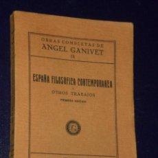 Libros antiguos: ESPAÑA FILOSOFICA CONTEMPORANEA Y OTROS TRABAJOS. POR ANGEL GANIVET.-OBRAS COMPLETAS IX . Lote 25020917
