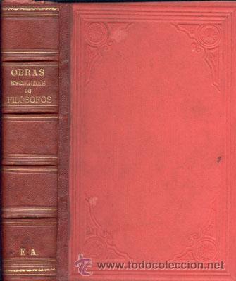 OBRAS ESCOGIDAS DE FILÓSOFOS – AÑO 1873 (Libros Antiguos, Raros y Curiosos - Pensamiento - Filosofía)