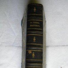 Libros antiguos: FILOSOFIA Y PROGRESO DE LA GUERRA. RAMÓN DE ARAIZTEGUI. 1868. PORTES INLUIDOS. LIBRO INTERESANTE. Lote 27639358