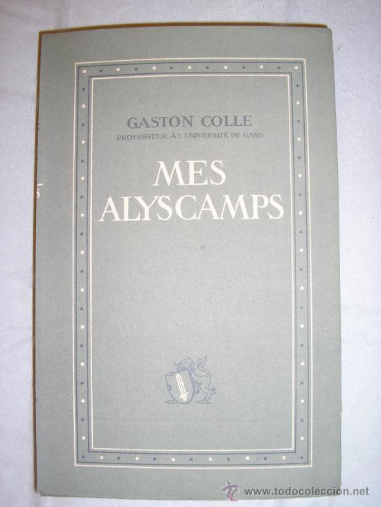 MES ALYSCAMPS - GASTON COLLE (Libros Antiguos, Raros y Curiosos - Pensamiento - Filosofía)