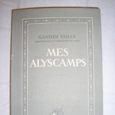Libros antiguos: MES ALYSCAMPS - GASTON COLLE. Lote 27083345