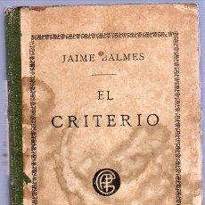 Libros antiguos: EL CRITERIO. JAIME BALMES. EDITORIAL GARNIER HERMANOS - PARIS. Lote 25357682