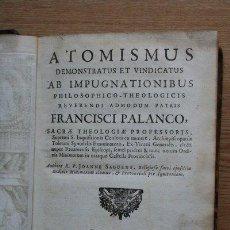 Libros antiguos: ATOMISMUS DEMONSTRATUS ET VINDICATUS AB IMPUGNATIONIBUS PHILOSOPHICO-THEOLOGICIS REVERENDI.... Lote 25380761