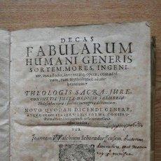 Libros antiguos: DECAS FABULARUM HUMANI GENERIS SORTEM, MORES INGENIUM, VARIA STUDIA, INVENTA ATQUE OPERA,.... Lote 25944116