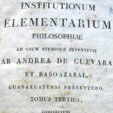 Libros antiguos: INSTITUTIONUM ELEMENTARIUM PHILOSOPHIAE - ANDREA DE GUEVARA - AÑO 1824 - TOMUS TERTIUS. Lote 26149024