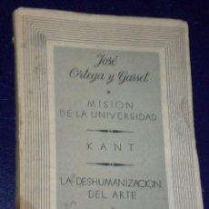 Libros antiguos: MISION DE LA UNIVERSIDAD. KANT. LA DESHUMANIZACIÓN DEL ARTE. (1936). Lote 26252409