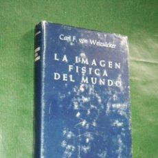Libros antiguos: LA IMAGEN FISICA DEL MUNDO, DE CARL F. VON WEIZSACKER. Lote 26430230