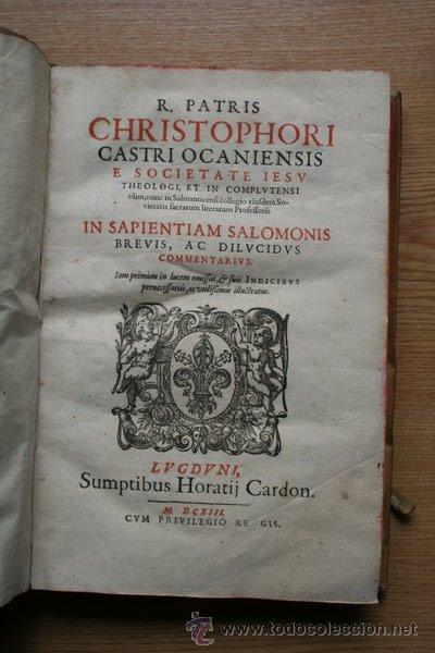IN SAPIENTIAM SALOMONIS BREVIS, AC DILUCIDUS COMMENTARIUS. CASTRI (CHRISTOPHORI) (Libros Antiguos, Raros y Curiosos - Pensamiento - Filosofía)