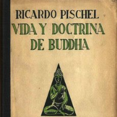 Libri antichi: * BUDISMO * FILOSOFÍA ORIENTAL * VIDA Y DOCTRINA DE BUDDHA / RICARDO PISCHEL - 1927. Lote 26945561