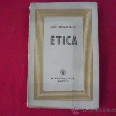 Libros antiguos: ETICA, JOSÉ VASCONCELOS, M. AGUILAR EDITOR, 1932, 486 PAGS. OJO¡ L 153. Lote 27652486