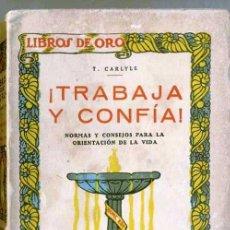 Libros antiguos: CARLYLE : ¡TRABAJA Y CONFÍA! (1930). Lote 27658829