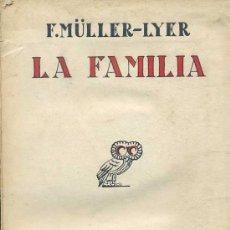 Libros antiguos: F. MÜLLER-LYER : LA FAMILIA (1930). Lote 27658948
