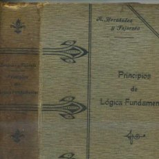 Libros antiguos: HERNÁNDEZ Y FAJARNÉS : PRINCIPIOS DE LÓGICA FUNDAMENTAL (1906). Lote 27659281