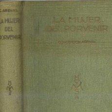 Libros antiguos: CONCEPCIÓN ARENAL : LA MUJER DEL PORVENIR (1934). Lote 27659346