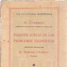 Libros antiguos: A. CRESSON: POSICIÓN ACTUAL DE LOS PROBLEMAS FILOSÓFICOS (MADRID, 1926). Lote 28013368