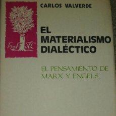 Libros antiguos: CARLOS VALVERDE: EL MATERIALISMO DIALÉCTICO, EL PENSAMIENTO DE MARX Y ENGELS, MADRID, 1979. Lote 28310293