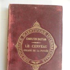 Libros antiguos: LE CERVEAU ORGANE DE LA PENSÉE, POR CHARLTON BASTIAN, 1888. TEXTO EN FRANCÉS.. Lote 168008277