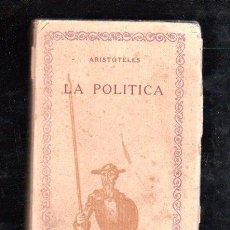 Libros antiguos: ARISTÓTELES, LA POLÍTICA, COMPAÑÍA IBEROAMERICANA DE PUBLICACIONES, MADRID. Lote 29524427