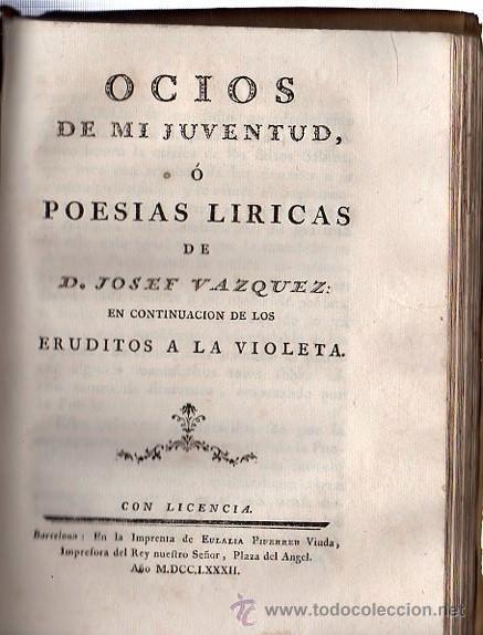 Libros antiguos: LOS ERUDITOS A LA VIOLETA, O CURSO COMPLETO DE TODAS LAS CIENCIAS, 7 LECCIONES, BARCELONA 1782 - Foto 2 - 29679396