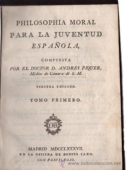 Libros antiguos: PHILOSOFÍA MORAL PARA LA JUVENTUD ESPAÑOLA, ANDRÉS PIQUER, DOS TOMOS, MADRID, OFICINA DE BENITO CANO - Foto 2 - 29679075
