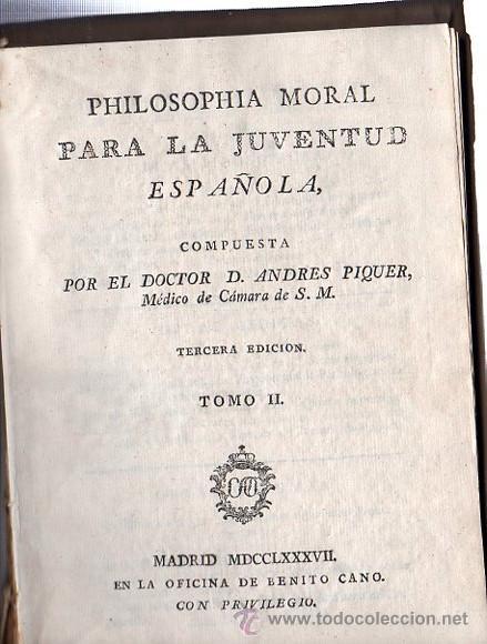 Libros antiguos: PHILOSOFÍA MORAL PARA LA JUVENTUD ESPAÑOLA, ANDRÉS PIQUER, DOS TOMOS, MADRID, OFICINA DE BENITO CANO - Foto 3 - 29679075