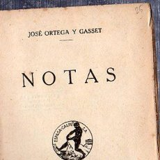 Libros antiguos: NOTAS, JOSÉ ORTEGA Y GASSET, MADRID 1936, 1ªEDICIÓN, ESPASA CALPE, 195PÁG, 16X11CM. Lote 29834759
