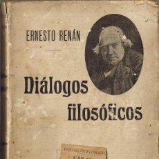 Libros antiguos: DIÁLOGOS FILOSÓFICOS - ERNESTO RENÁN - 1910 - VALENCIA. Lote 29850844
