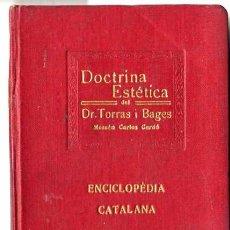 Libros antiguos: CARLES CARDÓ : DOCTRINA ESTÈTICA DEL DR. TORRAS I BAGES - ENCICLOPÉDIA CATALANA, 1919. Lote 56629787