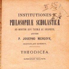 Libros antiguos: INSTITUTIONES PHILOSOPHIAE SCHOLASTICAE, JOSEPHO MENDIVE, THEODICEA, VALLISOLETI, 1887. Lote 30012904