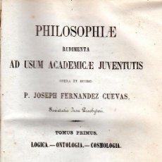 Libros antiguos: PHILOSOPHIAE, JOSEPH FERNÁNDEZ CUEVAS, TOMO 1, LÓGICA, ONTOLOGÍA Y COSMOLOGÍA, MADRID 1861. Lote 30051504