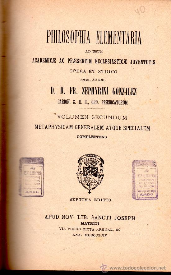 PHILOSOPHIA ELEMENTARIA, ZEPHYRINI GONZALEZ, VOLUMEN SECUNDUM, APUD NOV. SANCTI JOSEPH MATRITI 1894 (Libros Antiguos, Raros y Curiosos - Pensamiento - Filosofía)
