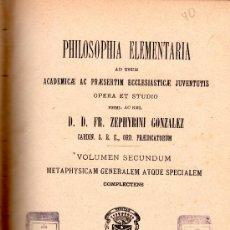 Libros antiguos: PHILOSOPHIA ELEMENTARIA, ZEPHYRINI GONZALEZ, VOLUMEN SECUNDUM, APUD NOV. SANCTI JOSEPH MATRITI 1894. Lote 30062968
